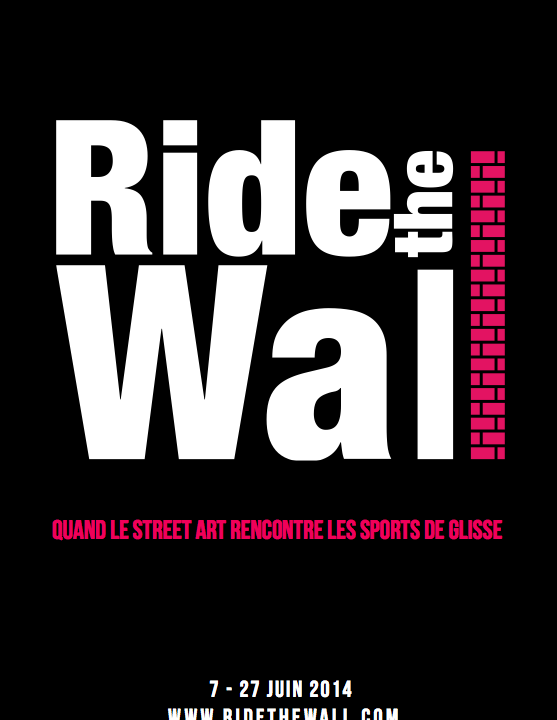 Ride the wall // Exposition de Street Art - Snow -Skate